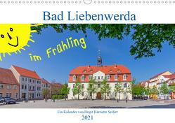 Bad Liebenwerda im Frühling (Wandkalender 2021 DIN A3 quer) von Harriette Seifert,  Birgit