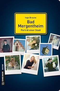 Bad Mergentheim – Porträt einer Stadt von Braune,  Inge