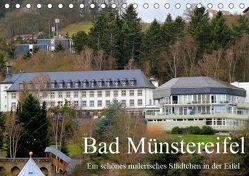 Bad Münstereifel – Ein schönes malerisches Städtchen in der Eifel / Geburtstagskalender (Tischkalender 2019 DIN A5 quer) von Klatt,  Arno