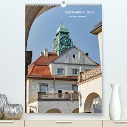 Bad Nauheim 2020 von Petrus Bodenstaff (Premium, hochwertiger DIN A2 Wandkalender 2020, Kunstdruck in Hochglanz) von N.,  N.