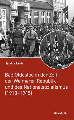 Bad Oldesloe in der Zeit der Weimarer Republik und des Nationalsozialismus von Zander,  Sylvina