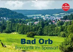 Bad Orb – Romantik im Spessart (Wandkalender 2019 DIN A2 quer) von Dürr,  Brigitte