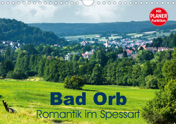 Bad Orb – Romantik im Spessart (Wandkalender 2021 DIN A4 quer) von Dürr,  Brigitte