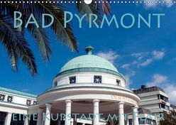 Bad Pyrmont – eine Kurstadt mit Flair (Wandkalender 2019 DIN A3 quer)