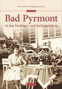 Bad Pyrmont in den Fünfziger- und Sechzigerjahren von Alfter,  Dieter, Warnecke,  Wolfgang