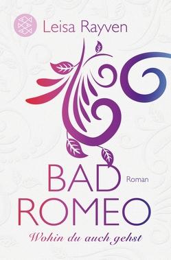 Bad Romeo – Wohin du auch gehst von Hamer,  Tanja, Rayven,  Leisa