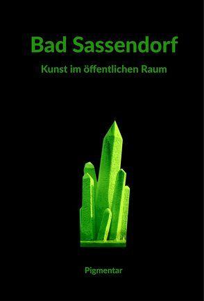 Bad Sassendorf Kunst im öffentlichen Raum von Ehmler,  Werner, Ruppik,  Barbara, Ruppik,  Michael