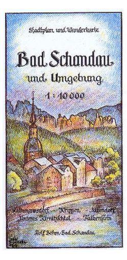 Bad Schandau und Umgebung 1:10000 von Böhm,  Rolf
