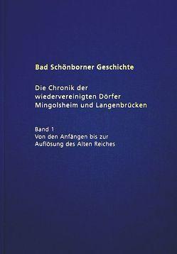 Bad Schönborner Geschichte / Die Chronik der wiedervereinigten Dörfer Mingolsheim und Langenbrücken von Gassner,  Klaus