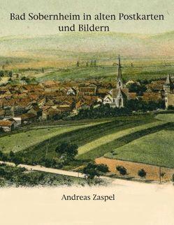 Bad Sobernheim in alten Postkarten und Bildern von Zaspel,  Andreas