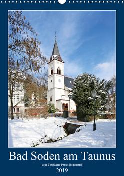 Bad Soden am Taunus (Wandkalender 2019 DIN A3 hoch) von Bodenstaff,  Petrus