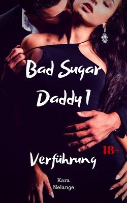 Bad Sugar Daddy 1 von Nelange,  Kara