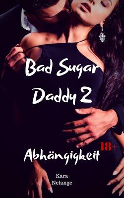 Bad Sugar Daddy 2 von Nelange,  Kara