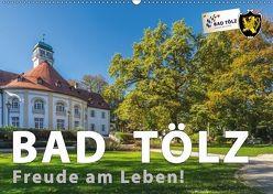 Bad Tölz – Freude am Leben! (Wandkalender 2018 DIN A2 quer) von Kuebler,  Harry