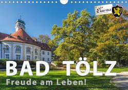 Bad Tölz – Freude am Leben! (Wandkalender 2021 DIN A4 quer) von Kuebler,  Harry
