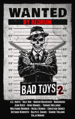 Bad Toys 2 von Hurts,  A. C., März,  Mari, Merhi,  Michael, Miller,  Alex