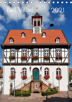Bad Vilbel vom Frankfurter Taxifahrer (Tischkalender 2021 DIN A5 hoch) von Bodenstaff,  Petrus