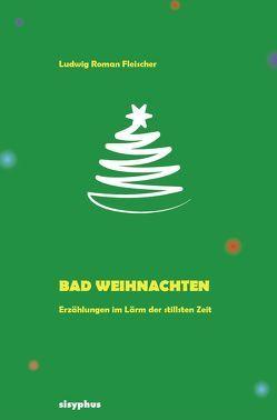 Bad Weihnachten von Fleischer,  Ludwig Roman