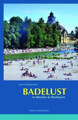 BADELUST in München und Oberbayern von Stankiewitz,  Karl