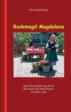 Bademagd Magdalena von Speichinger,  Silvia