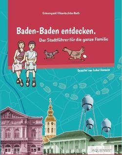 Baden-Baden entdecken von Gewecke,  Isabel, Hlawitschka-Roth,  Ermengard