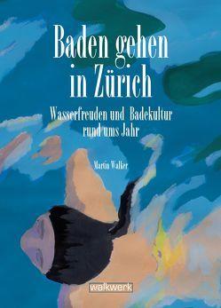 Baden gehen in Zürich von Walker,  Martin