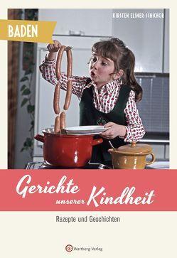 Baden – Gerichte unserer Kindheit von Elsner-Schichor,  Kirsten