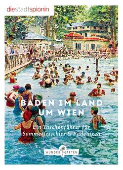 Baden im Land um Wien von StadtSpionin,  Die