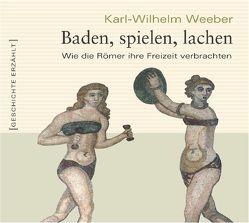 Baden, spielen, lachen von Boshkow,  Marcus, Schramm,  Anne, Weeber,  Karl W
