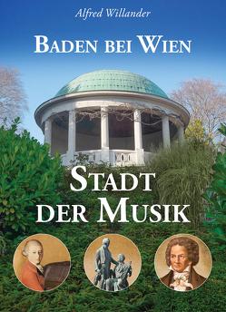 Baden – Stadt der Musik von Willander,  Alfred