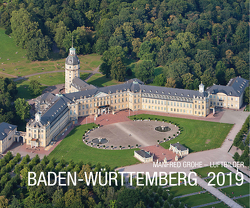 Baden-Württemberg 2019 – Luftbilder von Grohe,  Manfred