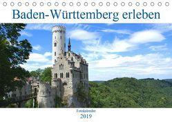 Baden-Württemberg erleben (Tischkalender 2019 DIN A5 quer) von Stoll,  Sascha