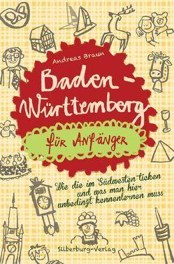 Baden-Württemberg für Anfänger von Braun,  Andreas