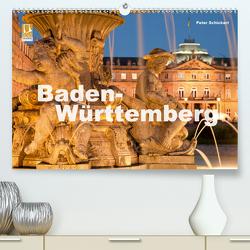 Baden-Württemberg (Premium, hochwertiger DIN A2 Wandkalender 2021, Kunstdruck in Hochglanz) von Schickert,  Peter