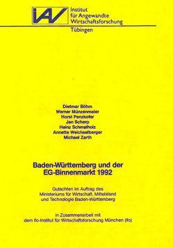 Baden-Württemberg und der EG-Binnenmarkt 1992 von Böhm,  Dietmar, Münzenmaier,  Werner, Penzkofer,  Horst, Scherp,  Jan, Schmalholz,  Heinz, Weichselberger,  Annette, Zarth,  Michael