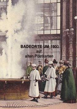 Badeorte um 1900 von Weltz,  Prof. Dr. Friedrich