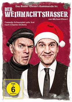 Bader-Ehnert-Kommando: Der Weihnachtshasser von Bader,  Kristian, Ehnert,  Michael