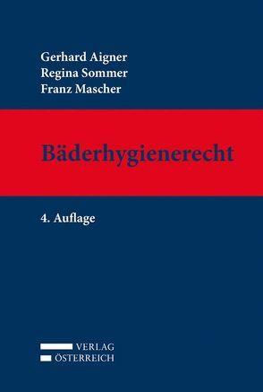 Bäderhygienerecht von Aigner,  Gerhard, Mascher,  Franz, Sommer,  Regina