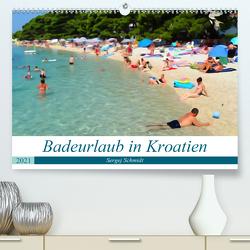 Badeurlaub in Kroatien (Premium, hochwertiger DIN A2 Wandkalender 2021, Kunstdruck in Hochglanz) von Schmidt,  Sergej