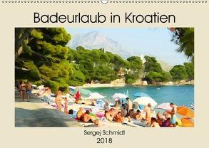 Badeurlaub in Kroatien (Wandkalender 2018 DIN A2 quer) von Schmidt,  Sergej