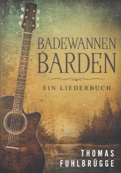 Badewannen-Barden von Fuhlbrügge,  Thomas