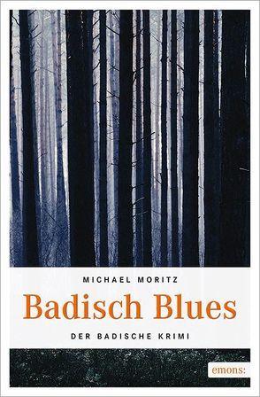 Badisch Blues von Moritz,  Michael