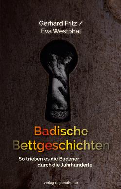 Badische Bettgeschichten von Gerhard,  Fritz, Westphal,  Eva