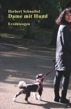 Badische Geschichten / Dame mit Hund. Erzählungen von Schnaibel,  Herbert