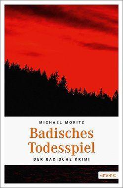 Badisches Todesspiel von Moritz,  Michael