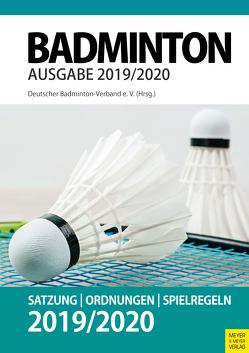 Badminton – Satzung, Ordnung, Spielregeln 2019/2020 von Deutscher Badminton-Verband