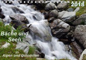 Bäche und Seen in Alpen und Dolomiten (Tischkalender 2018 DIN A5 quer) von Seidel,  Thilo
