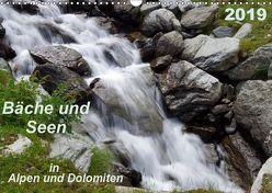 Bäche und Seen in Alpen und Dolomiten (Wandkalender 2019 DIN A3 quer) von Seidel,  Thilo