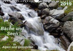 Bäche und Seen in Alpen und Dolomiten (Wandkalender 2019 DIN A4 quer) von Seidel,  Thilo