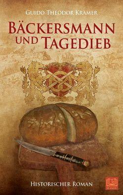 Bäckersmann und Tagedieb von Krämer,  Guido Theodor